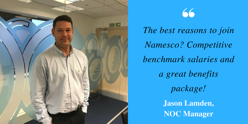 The best reason to join Namesco- Competitive benchmark salaries and a great benefits package